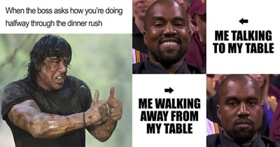 Funny memes about serving at a restaurant.