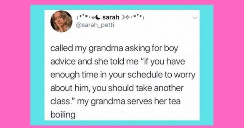 funny tweets women roasting men - cover pic tweet about girl getting boy advice from grandma