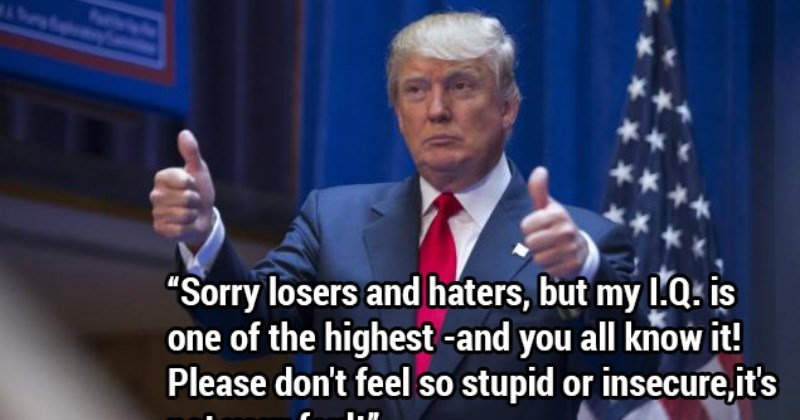 The Top 10 Most Ridiculous Quotes Donald Trump Has Ever Said ...