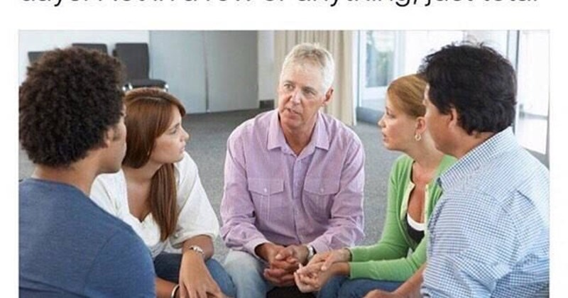 """Pic of a group meeting under the caption, """"Sup I'm Chad, been sober for like 40 days.  Not in a row or anything, just total."""""""